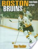 The Greatest Players and Moments of the Boston Bruins