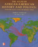 The Atlas of African-American History and Politics from the Slave Trade to Modern Times