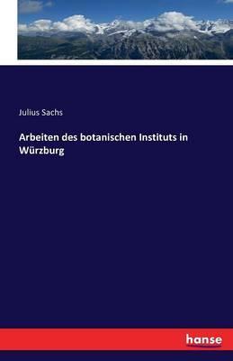 Arbeiten des botanischen Instituts in Würzburg