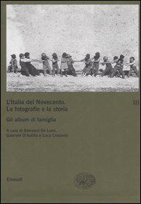 L'Italia del Novecento: Le fotografie e la storia [3
