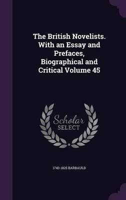 The British Novelists. with an Essay and Prefaces, Biographical and Critical Volume 45