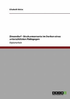 Zinzendorf - Strukturmomente im Denken eines unterschätzten Pädagogen