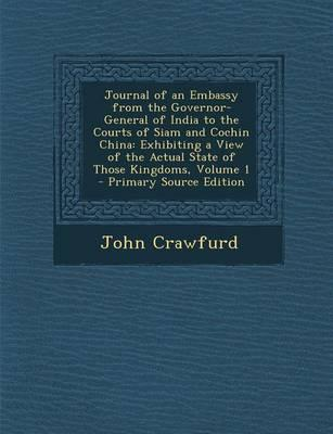 Journal of an Embassy from the Governor-General of India to the Courts of Siam and Cochin China