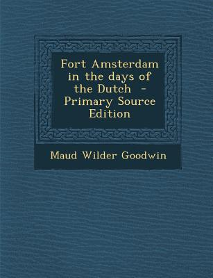 Fort Amsterdam in the Days of the Dutch
