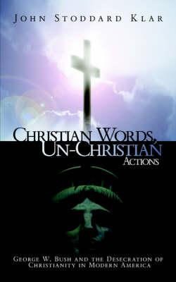 Christian Words, Un-christian Actions