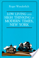 Low Living and High Thinking at Modern Times, New York