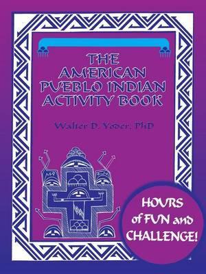 The American Pueblo Indian Activity Book
