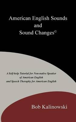 American English Sounds and Sound Changes©