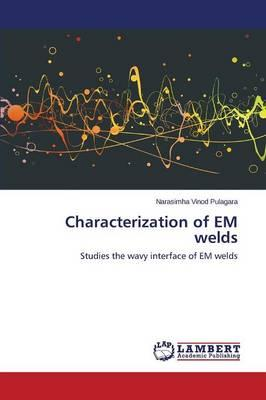 Characterization of EM welds