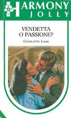 Vendetta o passione?
