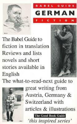 The Babel Guide to German Fiction in English Translation (Austria, Germany, Switzerland)