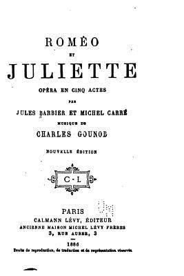 Romeo Et Juliette, Opera En Cinq Actes