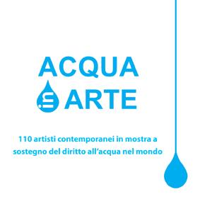 Acqua in arte. 110 artisti contemporanei in mostra a sostegno del diritto all'acqua nel mondo. Catalogo della mostra
