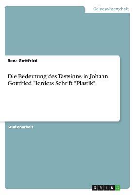Die Bedeutung des Tastsinns in Johann Gottfried Herders Schrift Plastik