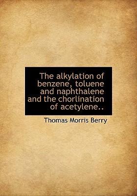 The Alkylation of Benzene, Toluene and Naphthalene and the Chorlination of Acetylene.