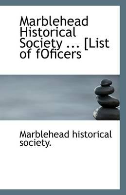Marblehead Historical Society [List of Foficers