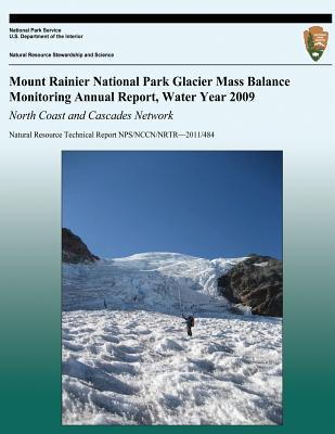 Mount Rainier National Park Glacier Mass Balance Monitoring Annual Report, Water Year 2009