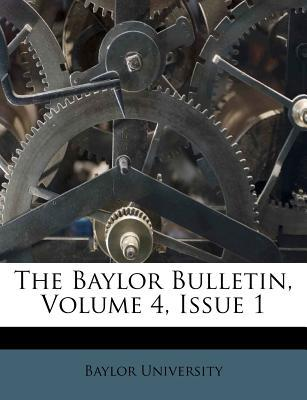 The Baylor Bulletin, Volume 4, Issue 1