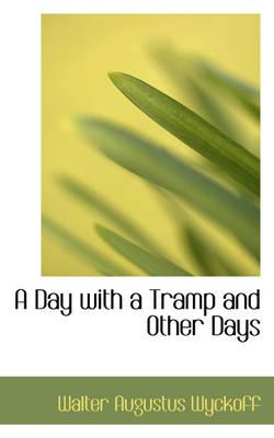 A Day With a Tramp and Other Days