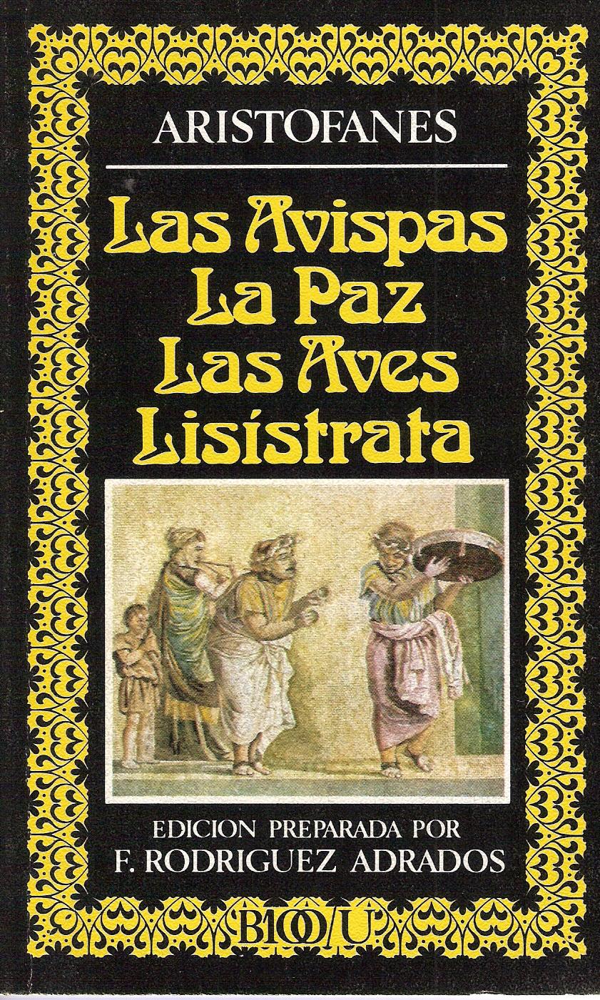 Las avispas - La Paz- Las aves - Lisístrata