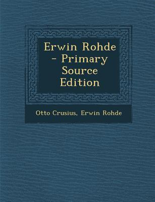 Erwin Rohde - Primary Source Edition