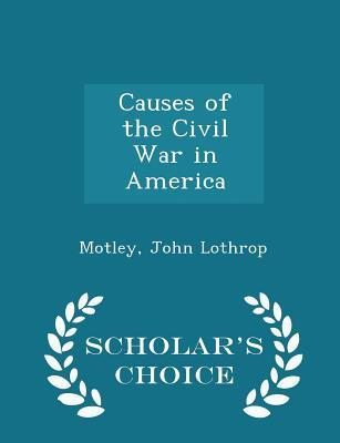 Causes of the Civil War in America - Scholar's Choice Edition