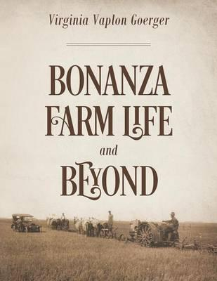Bonanza Farm Life and Beyond