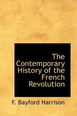 The Contemporary History of the French Revolution