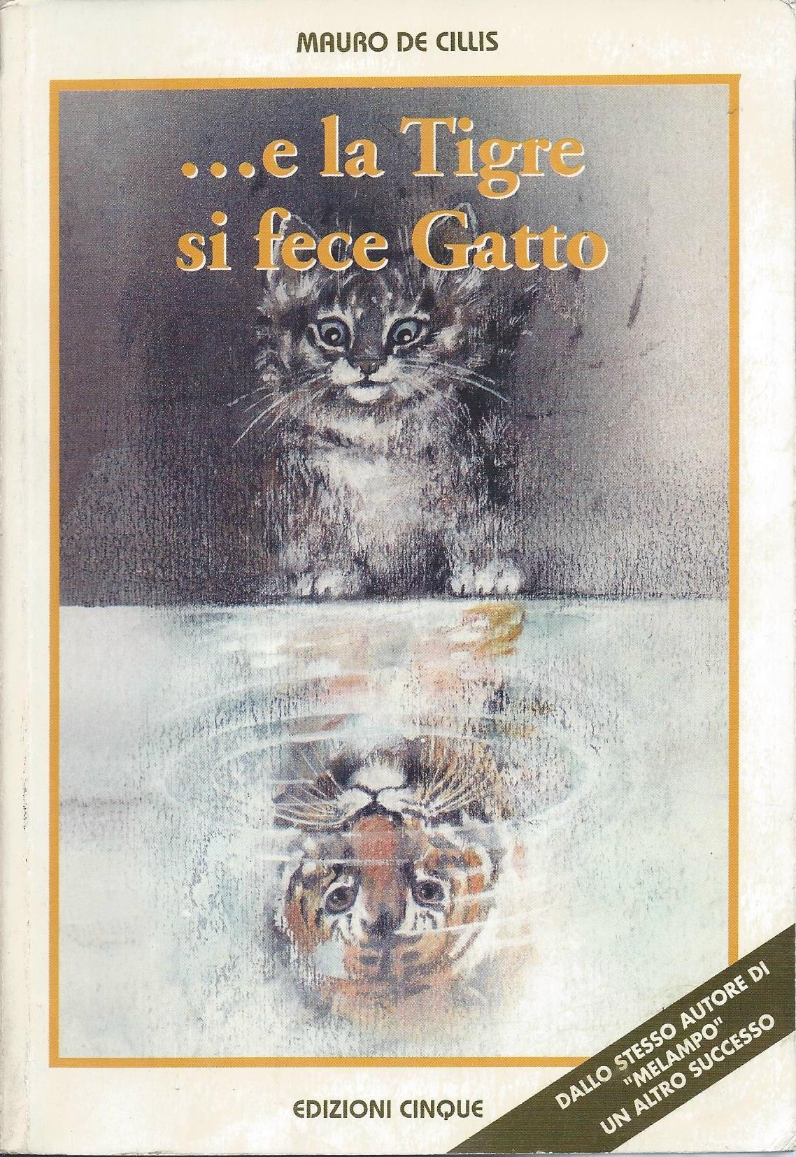 E la tigre si fece gatto
