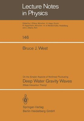 On the Simpler Aspect of Nonlinear Fluctuating Deep Water Gravity Waves