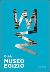 Guida Museo egizio di Torino. Ediz. francese