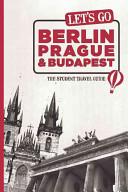 Let's Go Berlin, Prague and Budapest