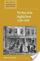 The Rise of the English Town, 1650-1850
