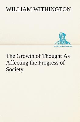 The Growth of Thought As Affecting the Progress of Society