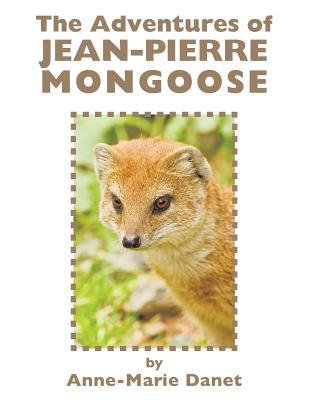 The Adventures of Jean-Pierre Mongoose