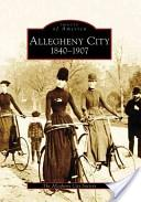 Allegheny City 1840-1907