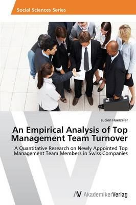An Empirical Analysis of Top Management Team Turnover