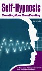 Self Hypnosis, Creating Your Own Destiny