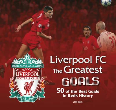 Liverpool FC the Greatest Goals