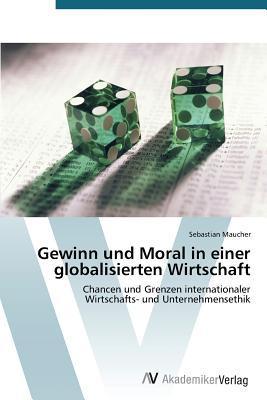 Gewinn und Moral in einer globalisierten Wirtschaft