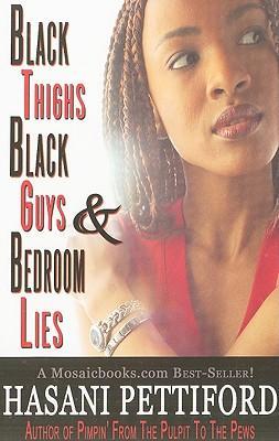 Black Thighs, Black Guys & Bedroom Lies