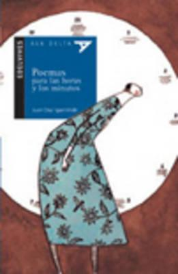 Poemas para las horas y los minutos / Poems For The Hours And The Minutes