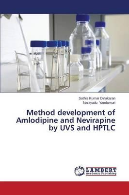Method development of Amlodipine and Nevirapine by UVS and HPTLC