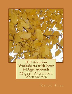 100 Addition Worksheets With Four 4-digit Addends