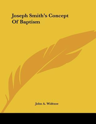 Joseph Smith's Concept of Baptism