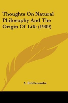 Thoughts On Natural Philosophy And The Origin Of Life