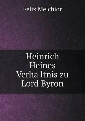 Heinrich Heines Verha Ltnis Zu Lord Byron