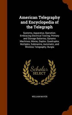 American Telegraphy and Encyclopedia of the Telegraph