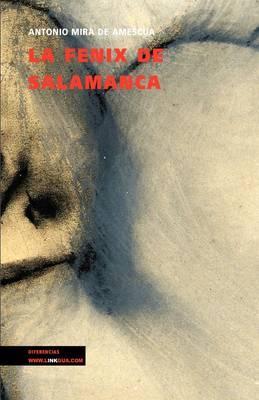 La fenix de Salamanca/ The Fenix of Salamanca