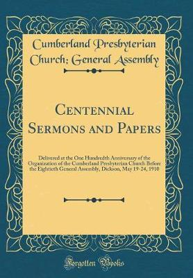 Centennial Sermons and Papers